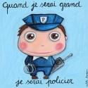 "Tableau quand jer serai grand, je serai ""Policier"""