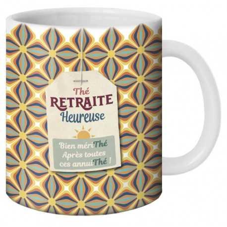 Mug Thé RETRAITE HEUREUSE Bien mériThé Après toutes ces annuiThé !