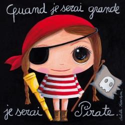 """Tableau """"Pirate"""" quand je serai grande je serai pirate"""