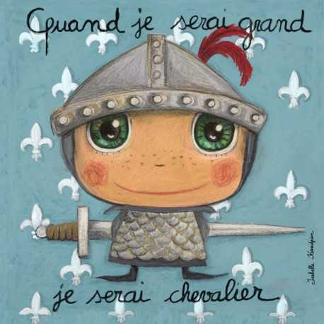 """Tableau """"Chevalier"""" quand je serai grand je serai chevalier"""