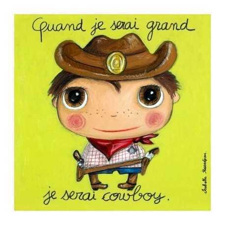 """Tableau """"cowboy"""" quand je serai grand je serai cowboy"""