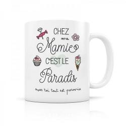 Mug, Chez ma mamie c'est le paradis avec toi tout est permis